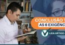 CONCLUSÃO DE TRABALHO – 6 EXIGÊNCIAS ✔️
