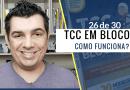 Como Funciona TCC em Blocos? Método de Escrita