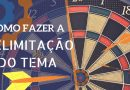 COMO FAZER A DELIMITAÇÃO DO TEMA (SEM ESFORÇO)
