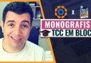 TCC em Blocos e Monografis, Quais são as Diferenças?
