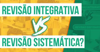 REVISÃO DE LITERATURA – Revisão Integrativa é a mesma coisa que Revisão Sistemática?