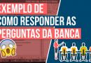Segredo Revelado – Exemplo de como responder as perguntas da banca