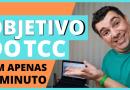 Como definir seu objetivo do TCC em 1 MINUTO!