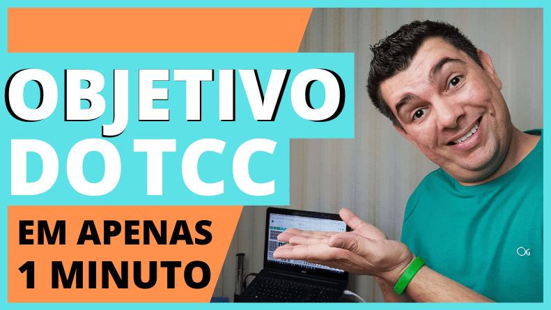 Objetivo TCC em 1 minuto!
