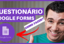 Questionário Google Forms – O que você precisa saber para fazer um!
