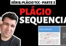 Plágio Sequencial | Tipos de Plágio | #03