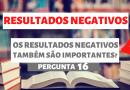 Os resultados negativos são importantes?
