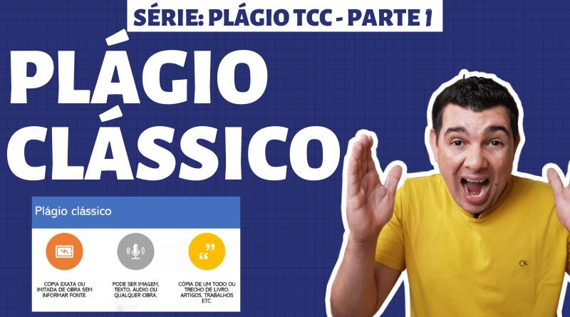 Plágio clássico e tipos de plágio – #01