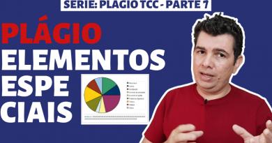 Plágio Elementos Especiais | Tipos de Plágio | #07