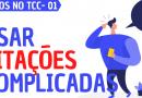 Usar citações complicadas | Erros no TCC | #01