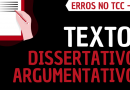 Não saber escrever texto dissertativo-argumentativo | Erros no TCC | #05
