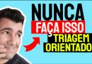 TRIAGEM inicial do ORIENTADOR – Corrigindo ERROS BÁSICOS