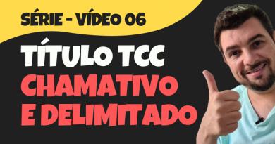 Série Temas de TCC – #06 – Como deixar o título do TCC bem definido e delimitado?